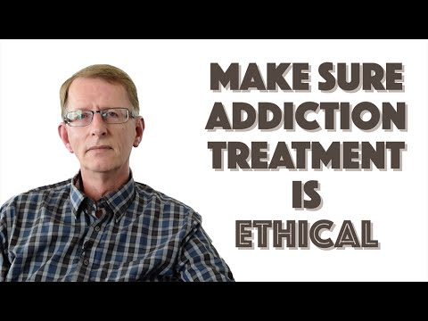 The Importance of Ethical Addiction Treatment