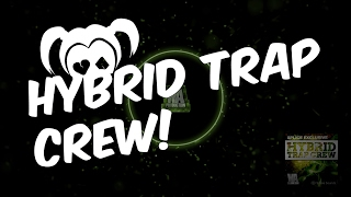 Hybrid Trap Crew | Drums, Melodies & More!