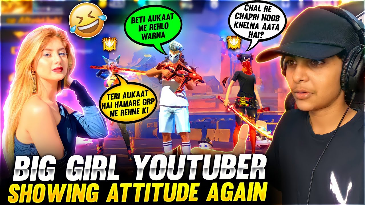 Big Girl Youtuber Showes Attitude Again 😂❤️ - Very Funny Match - Garena Free Fire