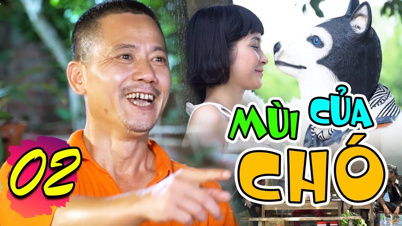 Phim Hài 2021 | MÙI CỦA CHÓ TẬP 2 | Phim Hài Mới Hay Nhất 2021 Cười Vỡ Bụng