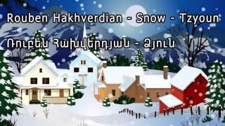 """Rouben Hakhverdian - Snow - Tzyoun - Ռուբեն Հախվերդյան - Ձյուն Lyrics in the Description - Click on """"Show More"""" to see the lyrics. Rouben Hakhverdian ..."""