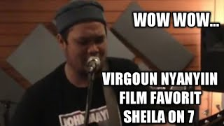 Download WOW VIRGOUN NYANYIIN LAGU FILM FAVORIT SHEILA ON 7 Mp3