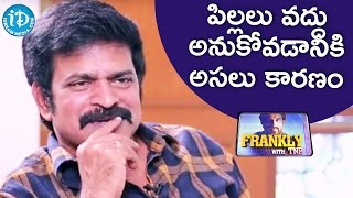 Brahmaji About His Opinion On Children | Frankly With TNR | Talking Movies With iDream