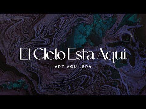 El Cielo Esta Aquí- Art Aguilera (Video Lírico Oficial)