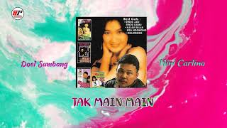 Doel Sumbang & Nini Carlina - Tak Main Main (Official Audio)