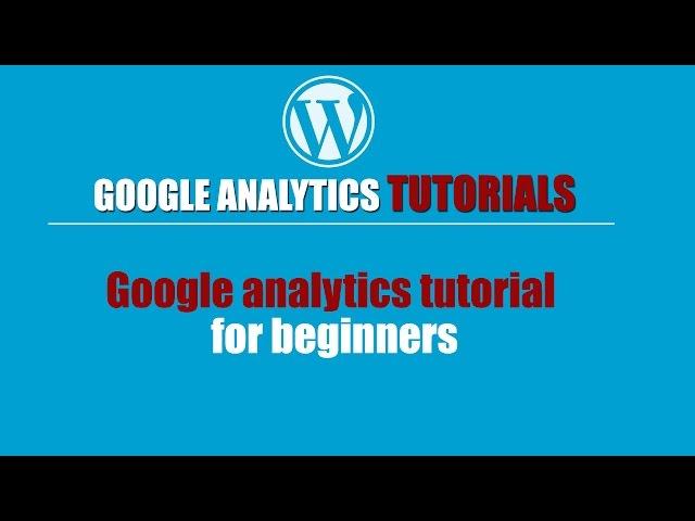 Google analytics-Google analytics tutorial for beginners-Google analytics dashboard