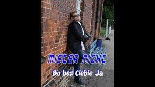 MISTER NIGHT - BO BEZ CIEBIE JA (official audio)