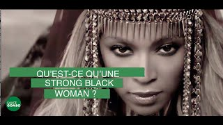 ES-TU UNE STRONG BLACK WOMAN ?