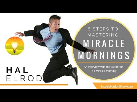 🌟 HAL ELROD: Secrets to Your Miracle Morning Routine! 6 Simple Steps  Next Tony Robbins @HalElrod