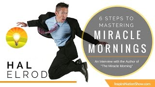 🌟 HAL ELROD: Secrets to Your Miracle Morning Routine! 6 Simple Step | The Next Tony Robbinss |