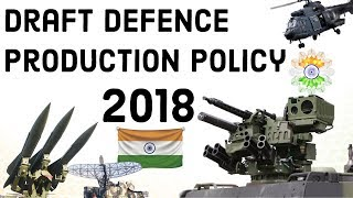 Draft Defence Production Policy , 2018 - 74% FDI in Defence? Current affairs 2018 Defense