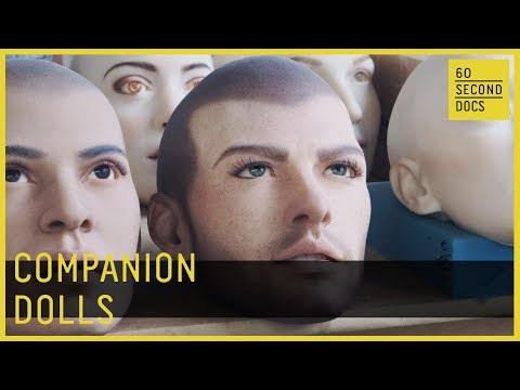 Companion Dolls | Sinthetics // 60 Second Docs
