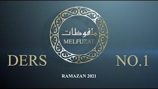 Melfuzat Dersi No.1 #Ramazan2021