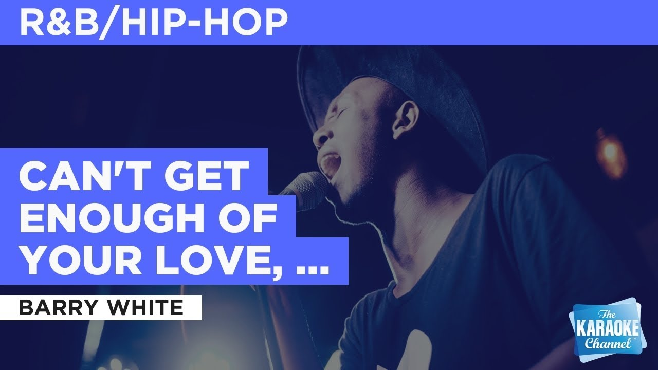 Can't Get Enough Of Your Love, Babe : Barry White | Karaoke with Lyrics