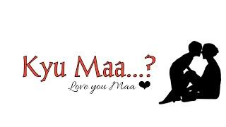 """Kyu Maa...?""    Hindi Poetry    Must Watch    ©Shekhar's Poems.ircle"
