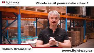 Jakub Brandalík (Lightway) - Chcete šetřit peníze nebo zdraví?