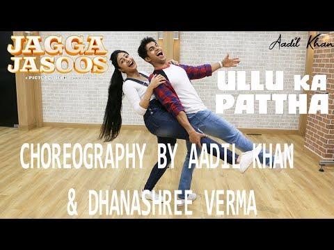Ullu Ka Pattha | Video Song | Jagga jasoos | Choreography Aadil khan