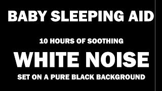 White Noise - Black Screen - No Ads - 10 hours - Perfect Baby Sleep Aid
