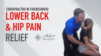 Chiropractor Friendswood | Lower Back & Hip Pain Relief