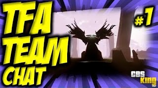 """★ """"TFA TEAM CHAT"""" #1 feat. HaGotYou - Destiny - """"TAKEN KING OVERVIEW / REVIEW / THOUGHTS"""""""