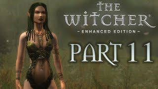The Witcher 1 - Part 11 -  The Dryad Mating Ritual (Playthrough)  - Let's Play - 1080P 60FPS