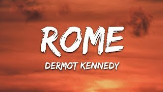 Dermot Kennedy - Rome (Lyrics)