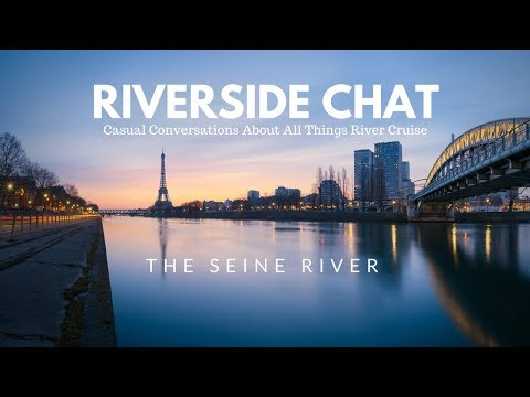 Riverside Chat : The Seine River