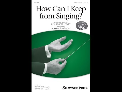 How Can I Keep From Singing? (SAB) - Arranged by Russell Robinson