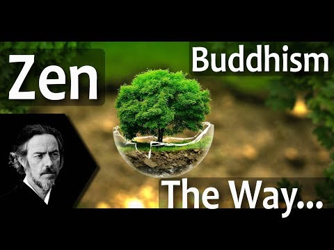 zen-buddhism-explained-|-the-way-of-zen---alan-watts