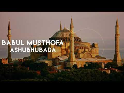 Babul Musthofa - Ashubhubada