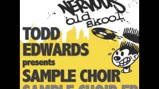 Todd Edwards presents The Sample Choir - Feelin