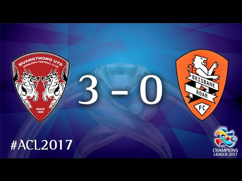 Muangthong United vs Brisbane Roar (AFC Champions League 2017 : Group Stage - MD5)