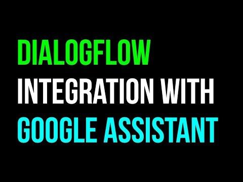 DialogFlow (API.AI) Google Assistant Action Integration Chatbot Tutorial