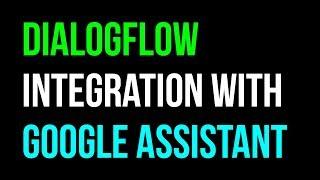 DialogFlow (API.AI) Google Asistan Eylemi Entegrasyon Chatbot Öğretici