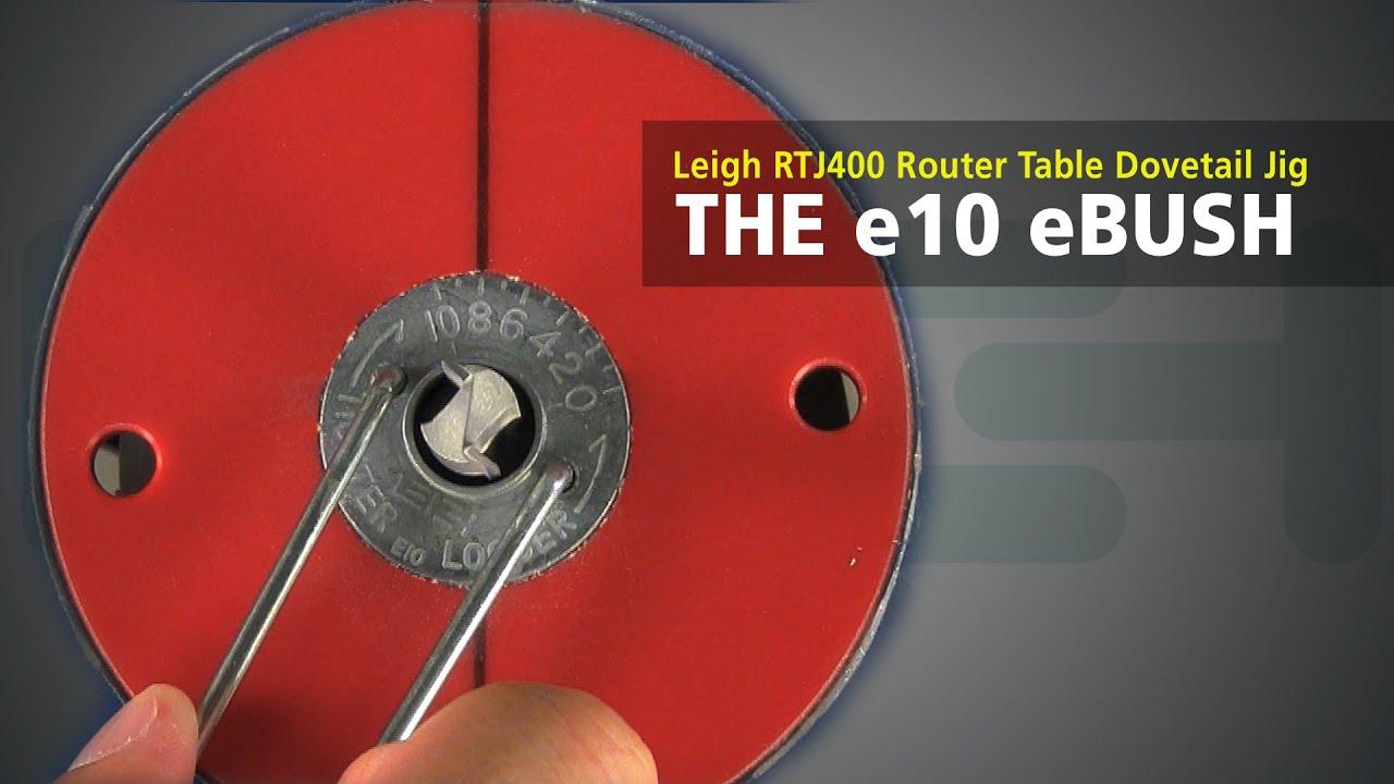Leigh Rtj400 Router Table Dovetail Jig The E10 Ebush
