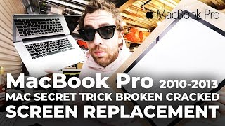 MacBook Pro 2010-2013 MAC SECRET TRICK HOW TO FIX BROKEN CRACKED SCREEN REPLACEMENT