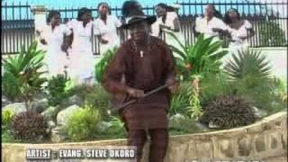 Evang Steve Okoro - Ikpese  (Niger-Delta praise singer)