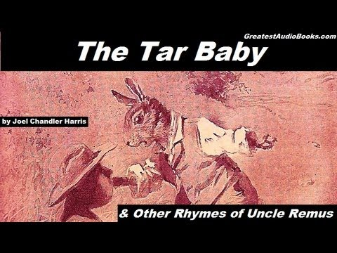 THE TAR BABY and OTHER RHYMES OF UNCLE REMUS - FULL AudioBook | Greatest Audio Books
