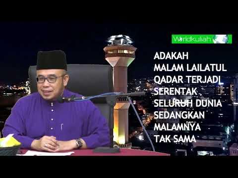 SS Dato Dr Asri-APAKAH MALAM LAILATUL QADAR TERJADI sama diseluruh dunia