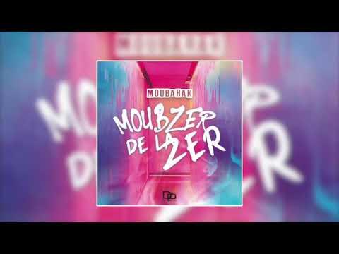 Moubarak - Moubzer De La Zer // Vidéo Officiel// 2019