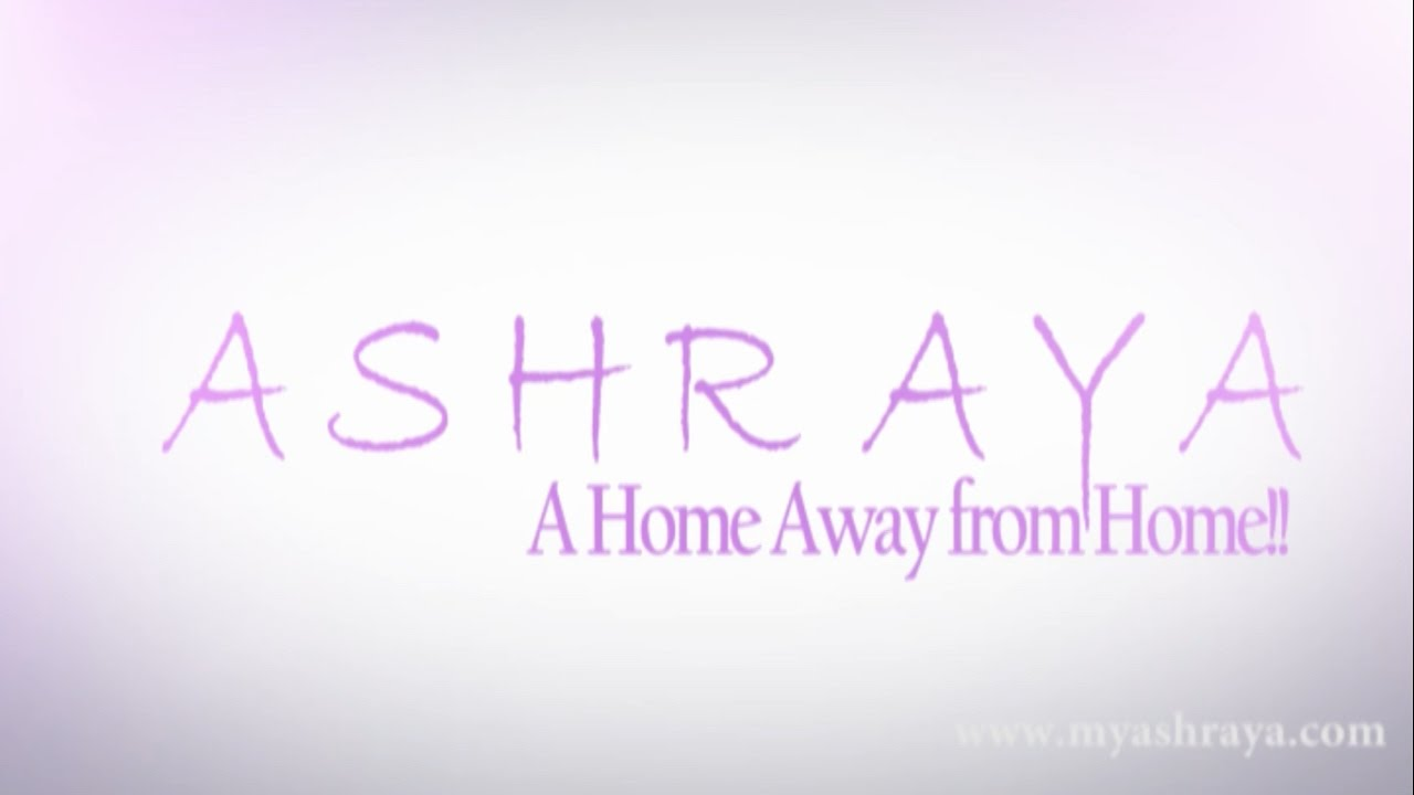 ASHRAYA -- A Home Away From Home !! - YouTube