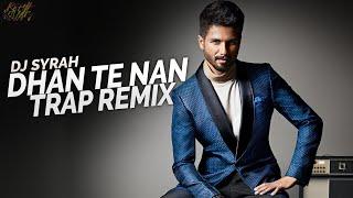 Dhan Te Nan (2020 Trap Remix) || DJ Syrah | Kaminey (2009) | Shahid Kapoor | Latest Hindi Trap Remix