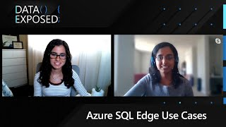 Azure SQL Edge: Industry Use Cases & Customer Success | Data Exposed