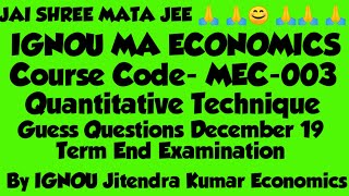 MEC-003 Guess Questions Term End Examination Question December 19 By IGNOU Jitendra Kumar Economics.