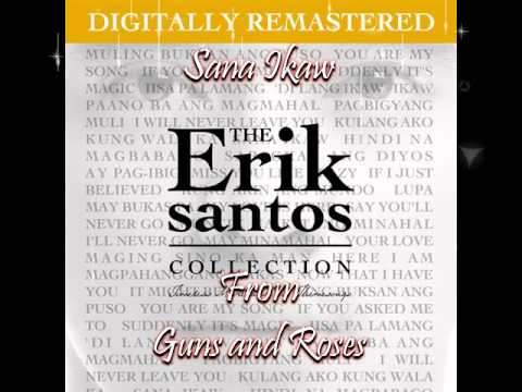 12 Erik Santos - Sana Ikaw (From Guns and Roses)