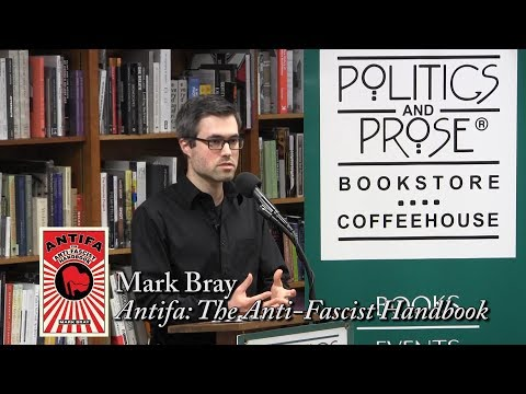 "Mark Bray, ""Antifa: The Anti-Fascist Handbook"""
