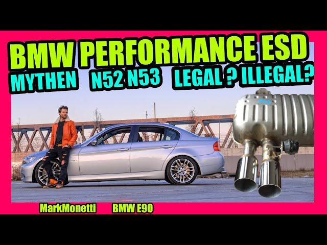 Mythen BMW Performance ESD N52 N53 | Verboten! illegal! | MarkMonetti