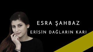 Esra ŞAHBAZ Erisin Dağların Karı