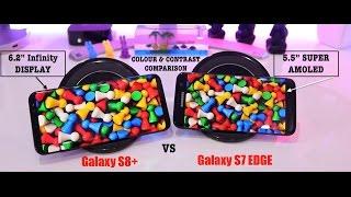 Galaxy S8+ Vs Galaxy S7 Edge Screen Color Quality Comparison