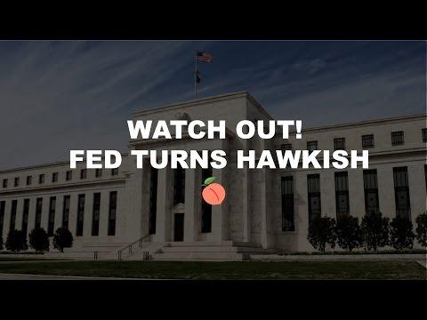 Watch out! Fed turns hawkish.